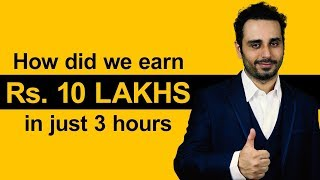 How did we earn Rs. 10 lakhs in just 3 hours || Detailed information