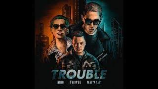 NINO - TROUBLE (ตัวปัญหา) ft. TWOPEE , MAIYARAP