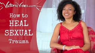 Youtube with Victoria Vives How to Heal Sexual Trauma ~ #FREE2B w/ Victoria Vives sharing on Become Your Divine Self