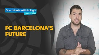 One minute with LaLiga & Nando Vila: The future of FC Barcelona