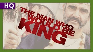 Trailer of The Man Who Would Be King (1975)