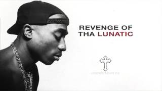 2Pac - Revenge of tha Lunatic (Full Version - 2017)