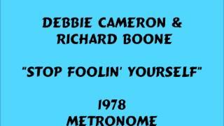 Debbie Cameron & Richard Boone - Stop Foolin' Yourself - 1978