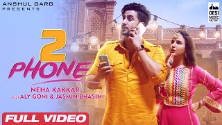 2 PHONE - Neha Kakkar | Aly Goni & Jasmin Bhasin | Anshul Garg | Latest Punjabi Songs 2021