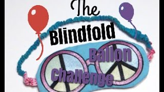 Blindfold Balloon Challenge!