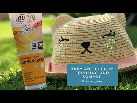 Baby anziehen im Frühling und Sommer/ bester Sonnenschutz für Babys/ Hebammentipps