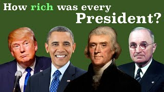 How Much Wealth Every President Had