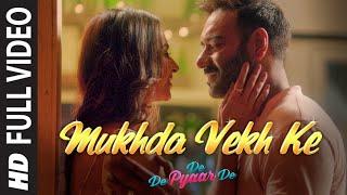 gratis download video - Full Video: Mukhda Vekh Ke | De De Pyaar De | Ajay D Tabu Rakul l Surjit Bindrakhia Mika S Dhvani B