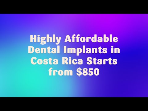 Highly Affordable Dental Implants in Costa Rica Starts from $850