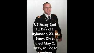 Tribute To Our Fallen Soldiers - US Army 2nd Lt. David E. Rylander, 23, of Stow, Ohio.