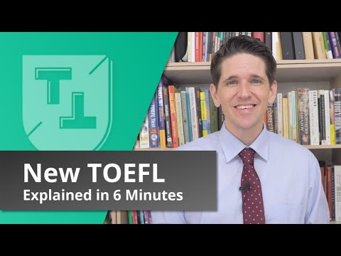 The New TOEFL Explained in 6 Minutes