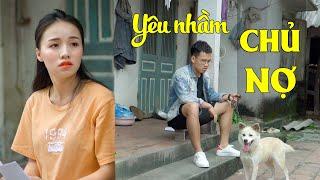Yêu Nhầm Chủ Nợ | Phim Ngắn Tình Cảm Hài Hước Gãy TV