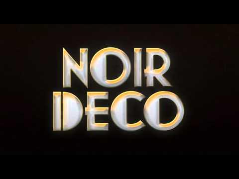 """NOIR DECO - """"FUTURE NOIR"""""""