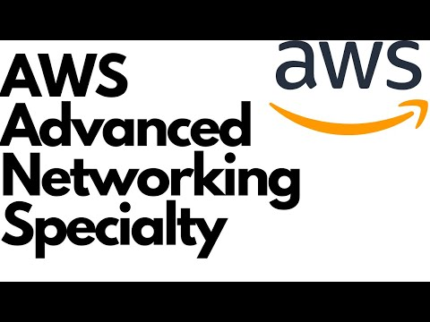 How to prepare for AWS certified Advanced Networking ... - YouTube