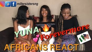 Yuna   Forevermore (Official Video) Reaction Video By African Girls (AGA)