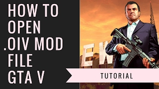 How to Open .Oiv GTA V Mod Package File