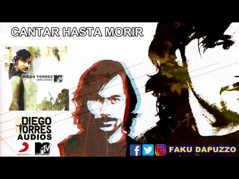 Diego Torres - Cantar hasta morir (MTV Unplugged / AUDIO HQ) | Diego Torres Audios