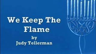 We Keep The Flame by Judy Tellerman with Lyrics Chanukah Hanukkah