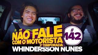 WHINDERSSON NUNES #142 - NÃO FALE COM O MOTORISTA