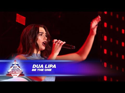 Dua Lipa - 'Be The One' - (Live At Capital's Jingle Bell Ball 2017)