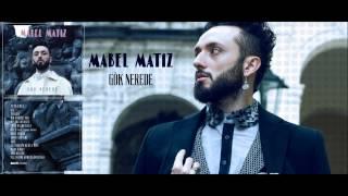 Mabel Matiz - Bir Hadise Var (Gök Nerede / 04)
