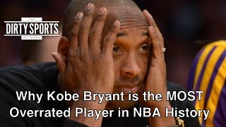 Why Kobe Bryant is Overrated