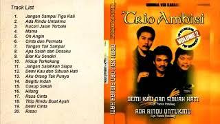 Trio Ambisi Full Album Lagu Kenangan Nostalgia 80an 90an