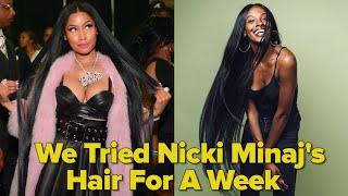 We Tried Nicki Minajs Hair For A Week