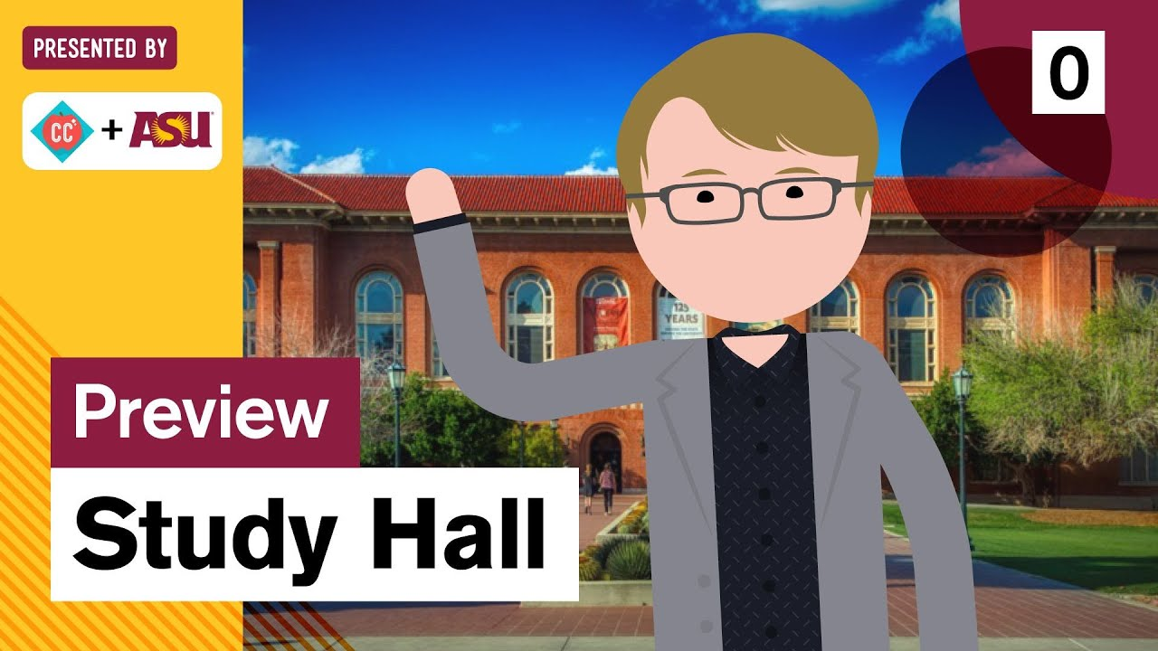 Study Hall: Presented by Arizona State University and Crash Course