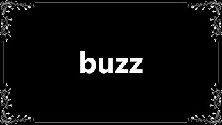 Buzz - Meaning and How To Pronounce