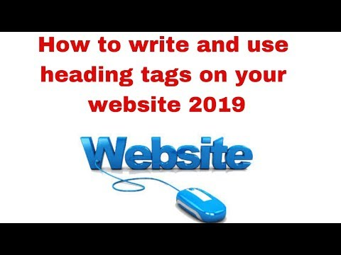 How to write and use heading tags on your website 2019