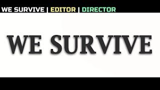 We Survive (Short)
