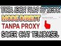 TUTORIAL MEMBUAT PAYLOAD HTTP INJECTOR MODE DIRECT TANPA PROXY SAWER CHAT TELKOMSEL