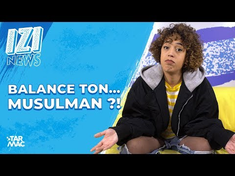 BALANCE TON MUSULMAN • IZI NEWS