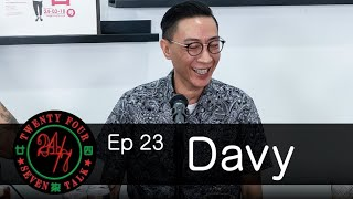 24/7TALK: Episode 23 ft. Davy Chan 陳匡榮 (大飛)