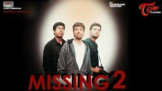 Missing 2   Latest Telugu Short Film