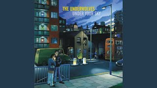 The Underwolves - Stay A While