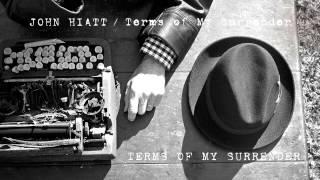 John Hiatt - Terms Of My Surrender [Audio Stream]
