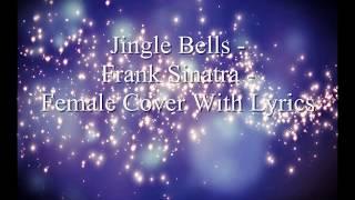 Jingle Bells - Frank Sinatra - Female Cover With Lyrics