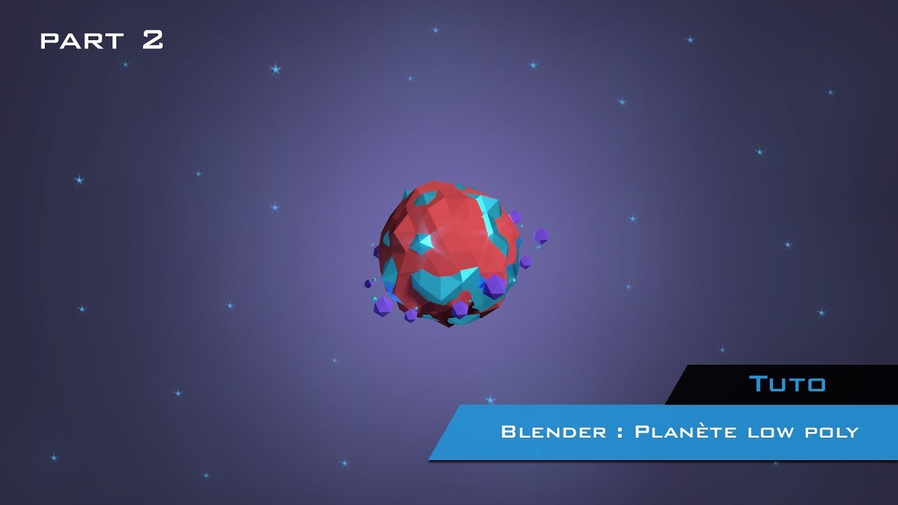 Tuto Blender - FR | Réaliser une planète low poly (part 2)