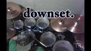 Drum Cover - Downset [Sangre De Mis Manos]