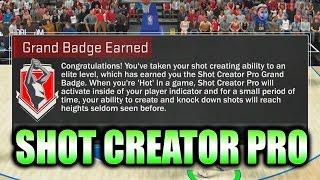 GRAND BADGE UNLOCKED!! SHOT CREATOR PRO!- NBA 2K17 Badge Guide