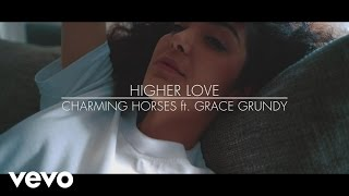 Gambar cover Charming Horses - Higher Love ft. Grace Grundy