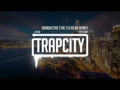 Rita Ora - Radioactive (The Flexican Remix)