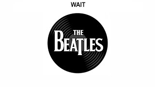 The Beatles Songs Reviewed: Wait