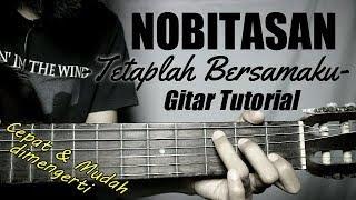 (Gitar Tutorial) NOBITASAN - Tetaplah Bersamaku|Mudah & Cepat Dimengerti Untuk Pemula