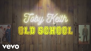 Toby Keith – Old School (Official Lyric Video)