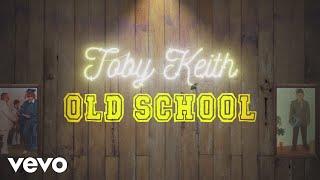 Toby Keith Old School