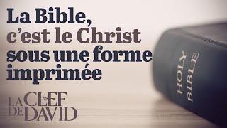 La Bible, c'est le Christ sous une forme imprimée