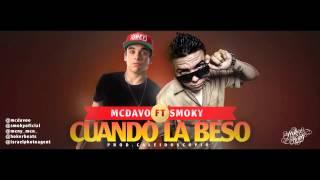 MC DAVO ft SMOKY ¨CUANDO LA BESO¨